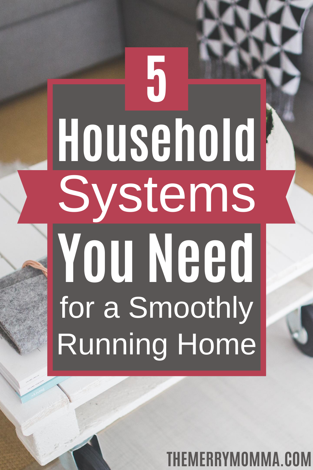 5 Household Systems You Need for a Smoothly Running Home | The Merry Momma