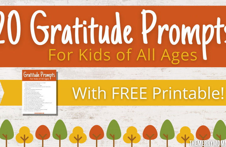 20 Gratitude Prompts For Kids of All Ages + FREE Printable