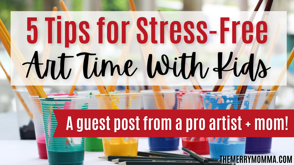 5 Tips for Stress-Free Art Time With Your Kids {Guest Post}