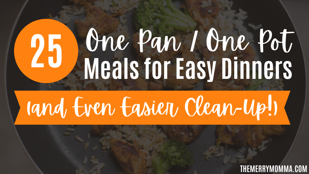 25 One Pot / One Pan Meals for Easy Dinners