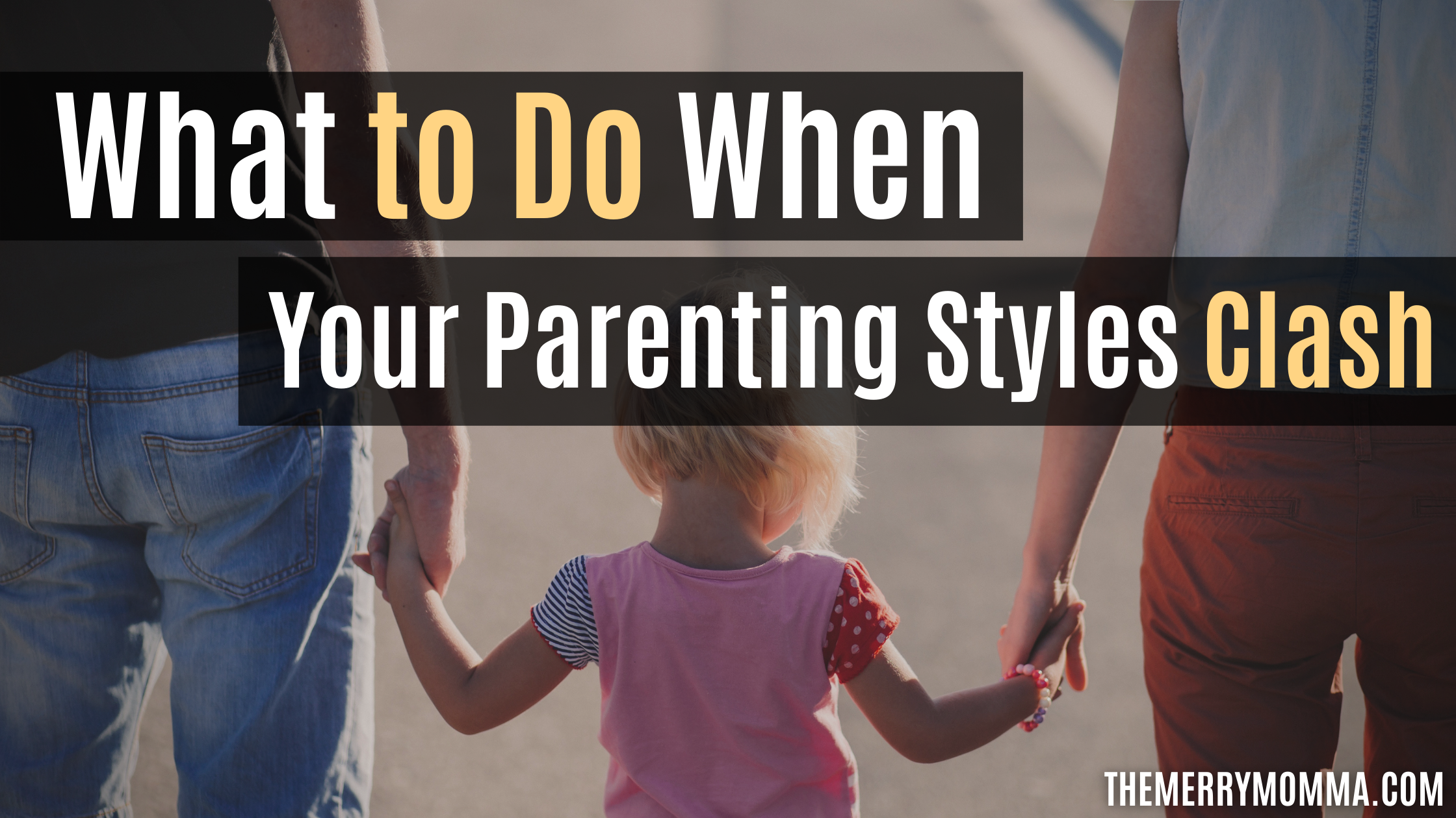 What to Do When Your Different Parenting Styles Clash | The Merry Momma