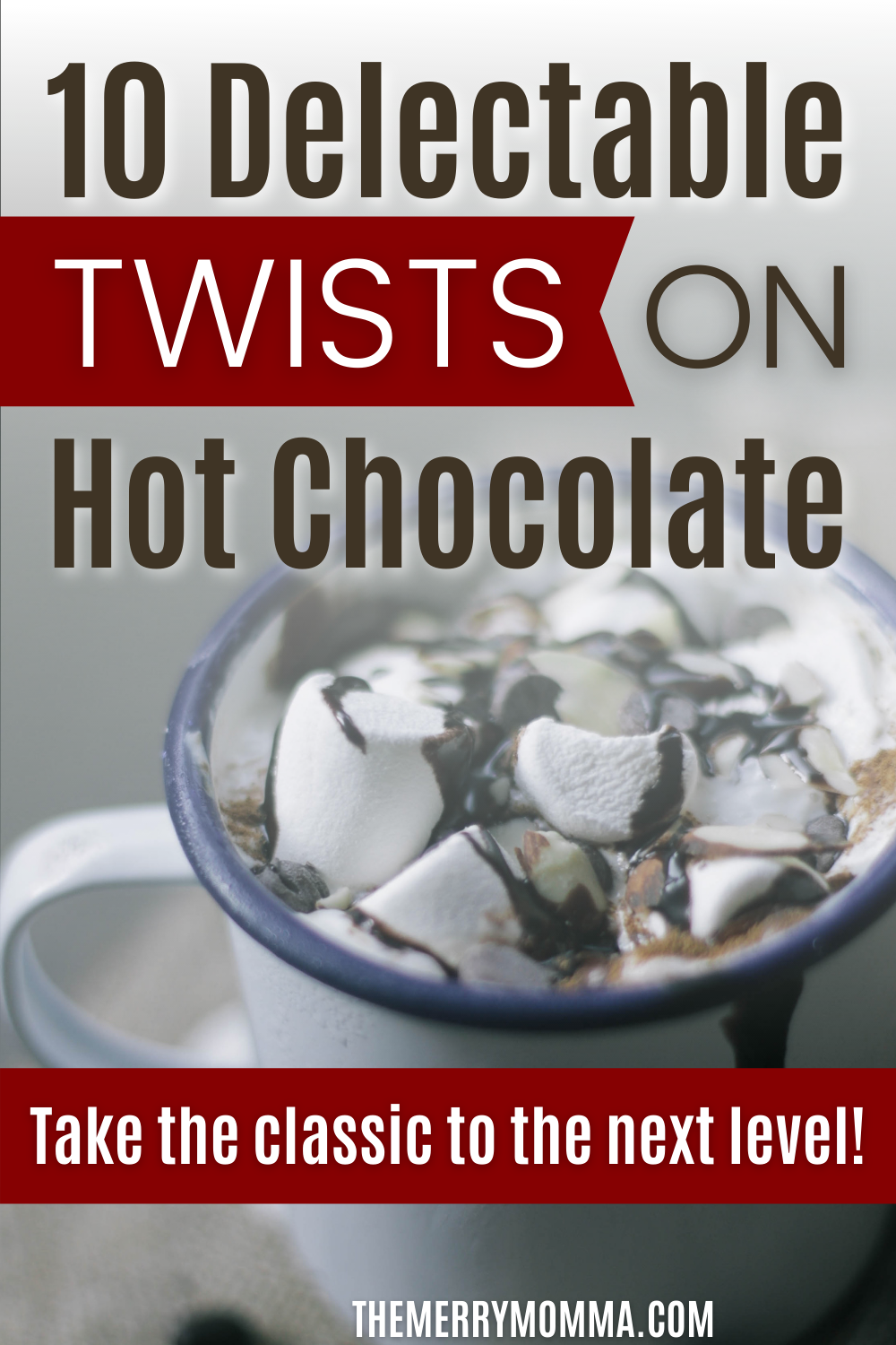 10 Delectable Twists on Hot Chocolate | The Merry Momma