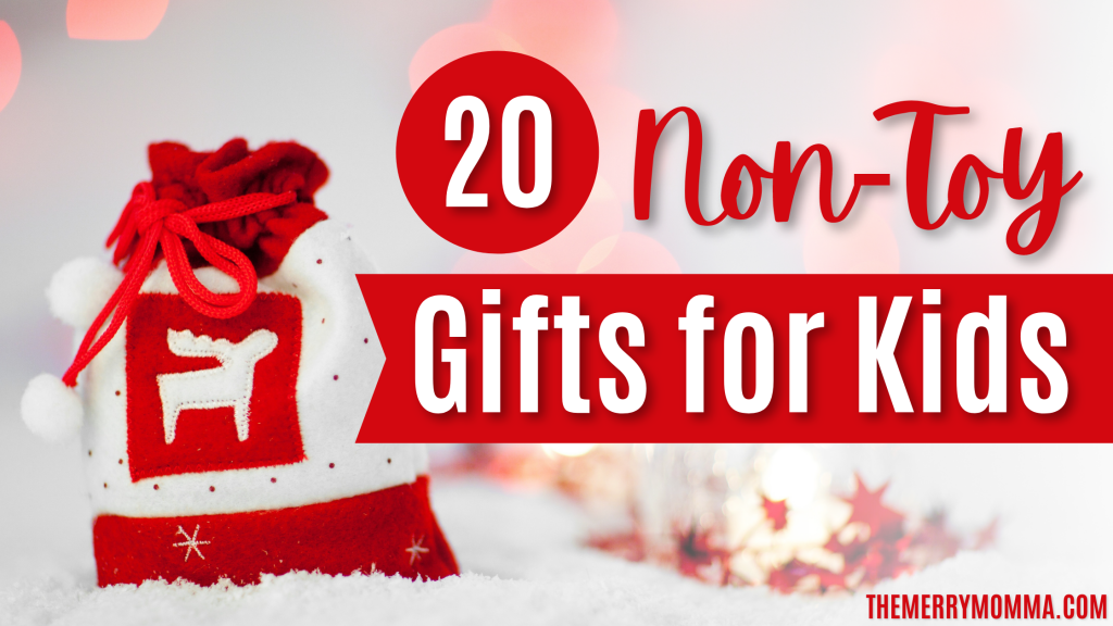 20 Non-Toy Gifts {For Every Age and Budget!}