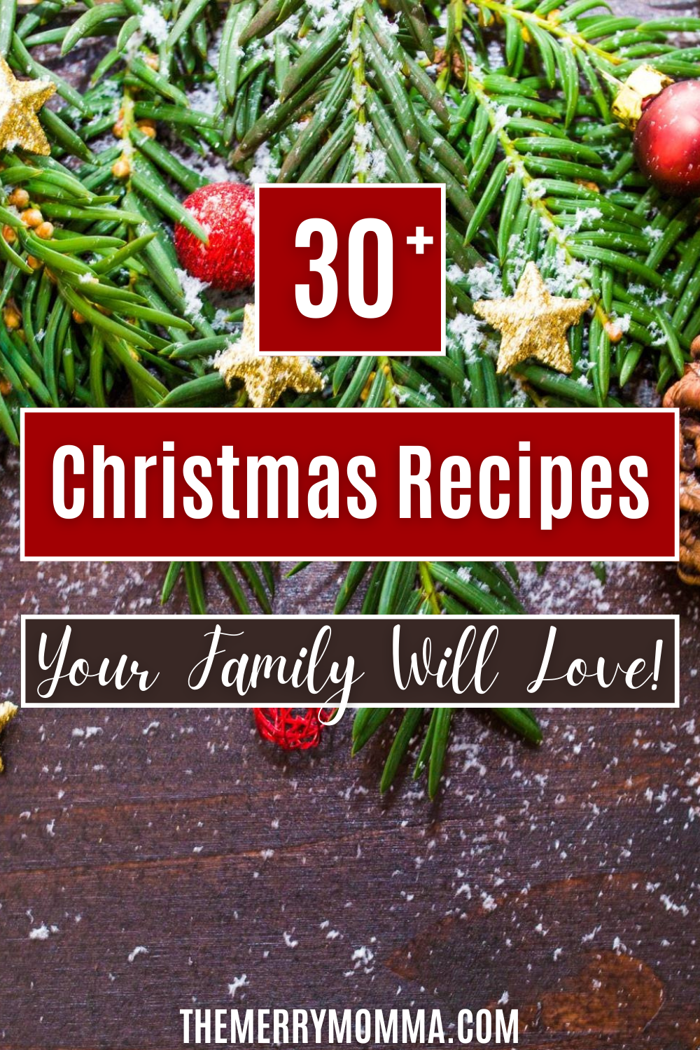 30+ Christmas Recipes Your Family Will Love | The Merry Momma