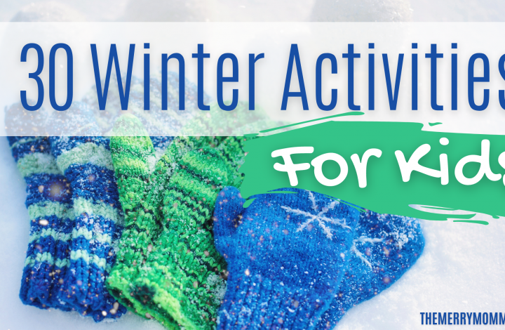 30 Winter Activities for Kids | The Merry Momma