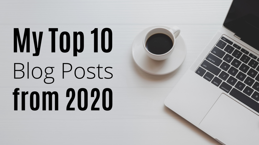 My Top 10 Blog Posts from 2020