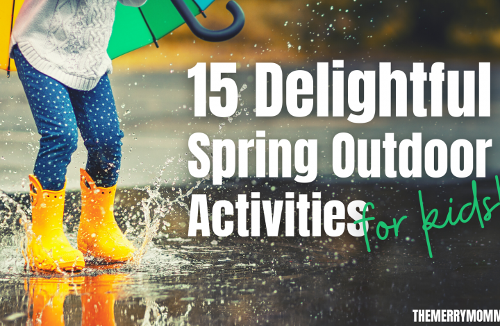 15 Delightful Spring Outdoor Activities for Kids | The Merry Momma
