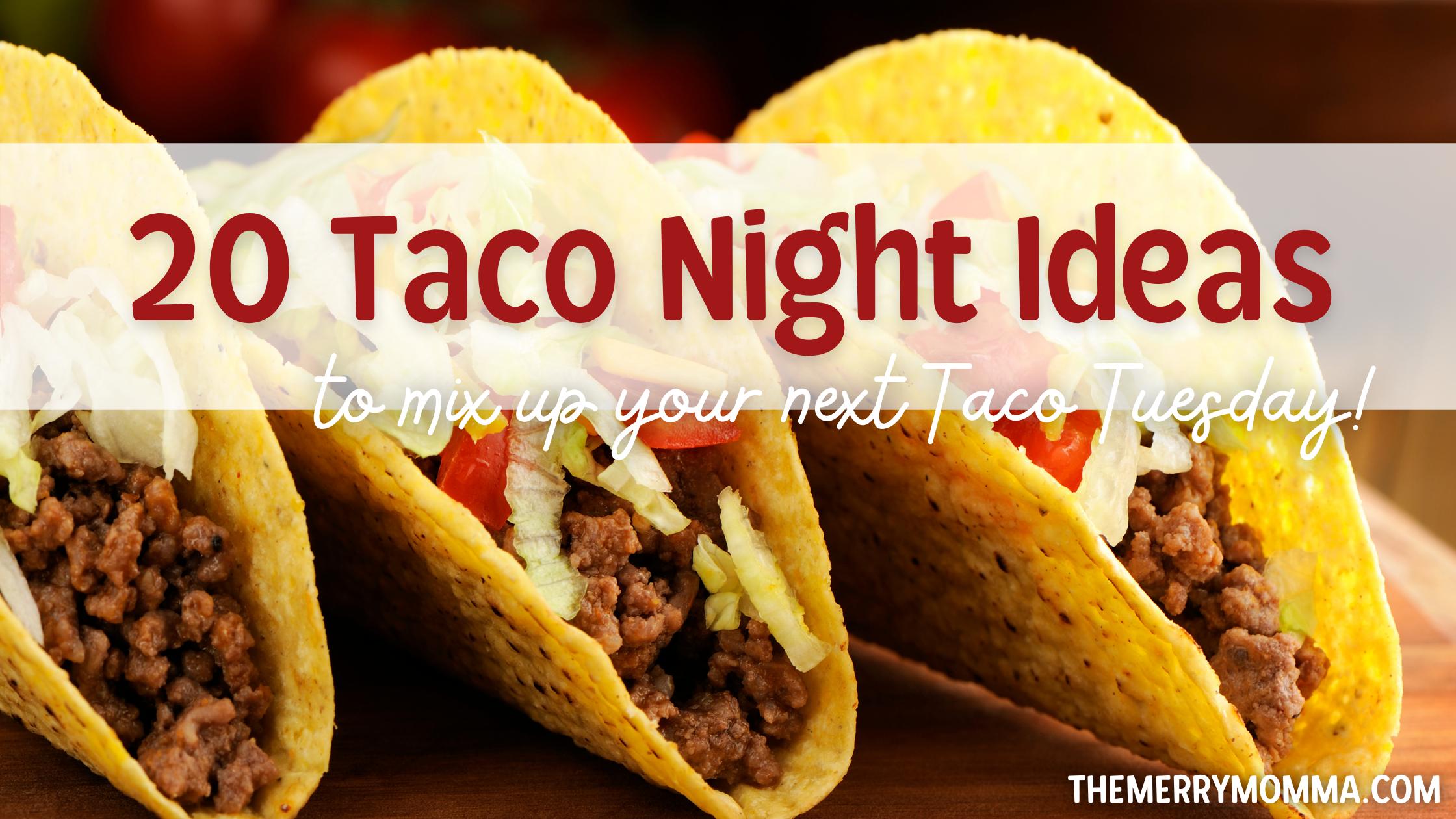 20 Taco Night Ideas | The Merry Momma