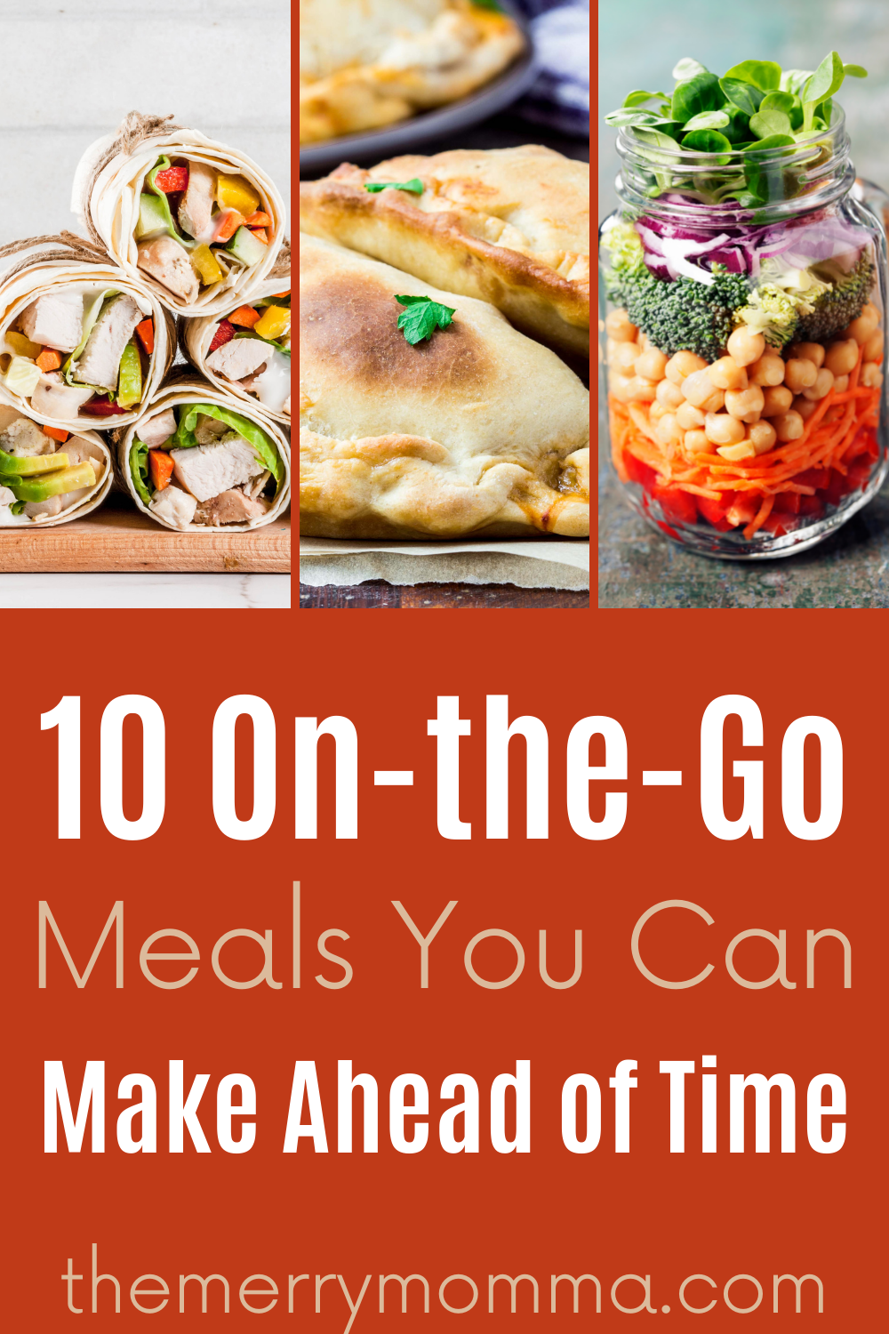 10 On-the-Go Meals You Can Make Ahead