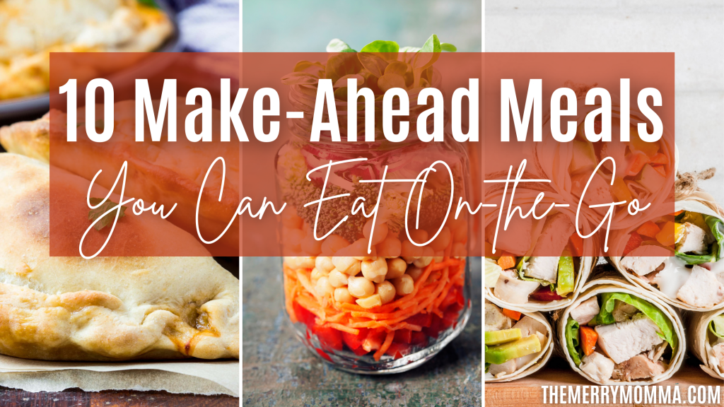 10 On-the-Go Meals You Can Make Ahead of Time