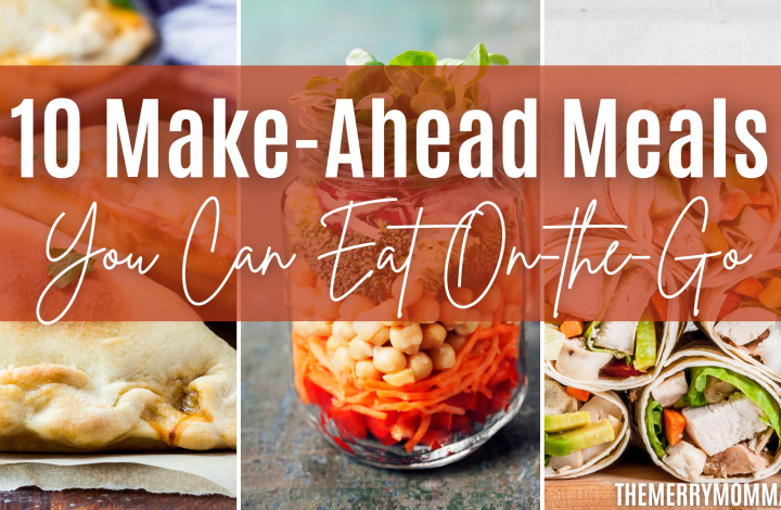 10 Make-Ahead Meals You Can Eat On-the-Go