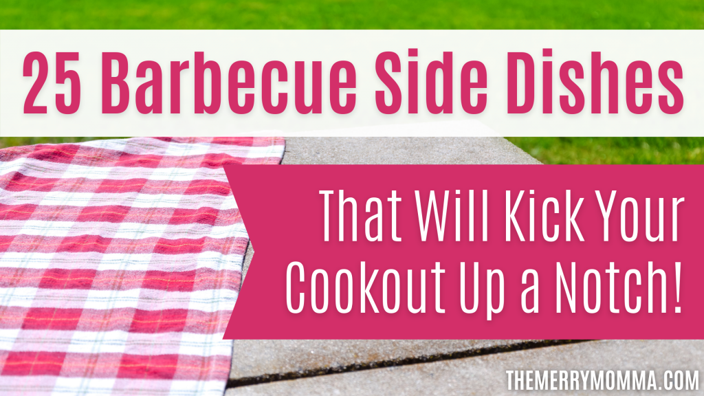 25 Barbecue Side Dishes (Kick Your Cookout Up a Notch!)