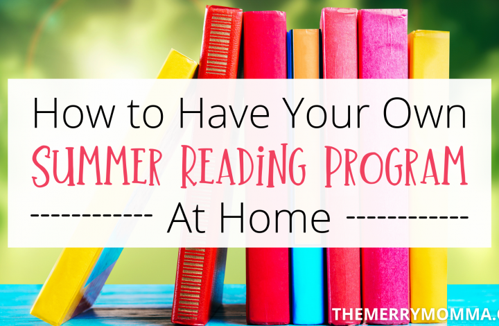 How to Have Your Own Summer Reading Program At Home | The Merry Momma