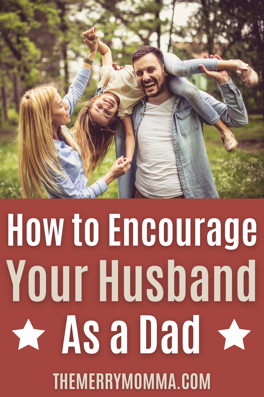 How to Encourage Your Husband as a Dad | The Merry Momma