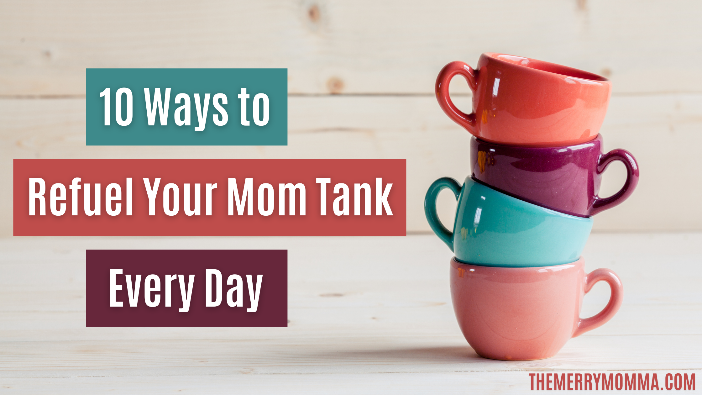 10 Ways to Refuel Your Mom Tank Every Day | The Merry Momma