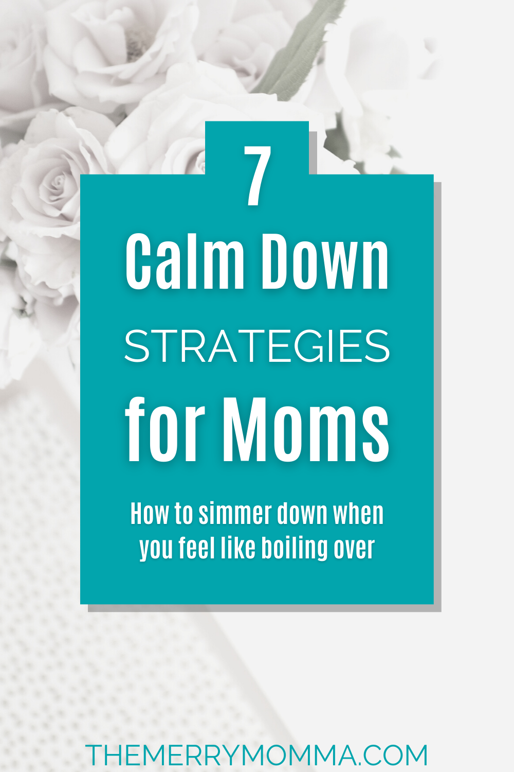 7 Calm Down Strategies for Moms PIN