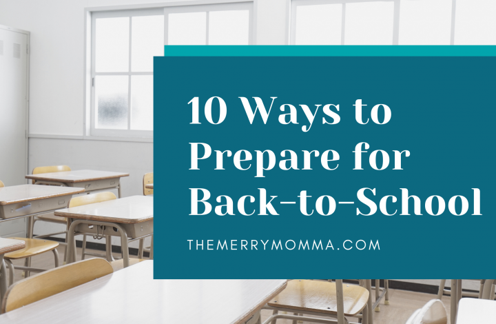 10 Ways to Prepare for Back-to-School | The Merry Momma
