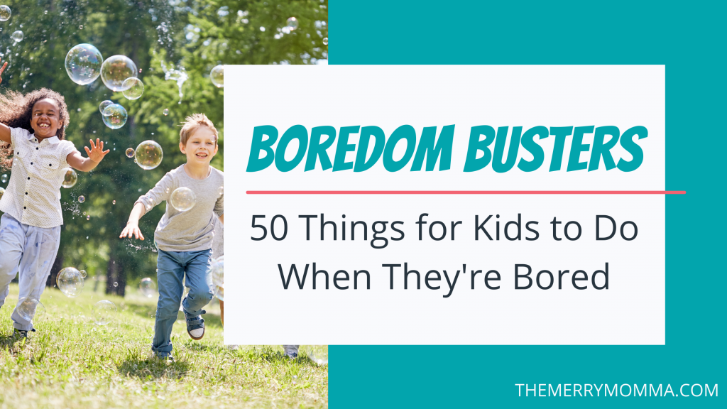 50 Things for Kids to Do When They're Bored
