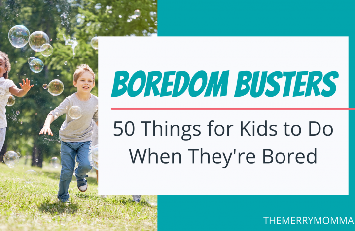 50 Things for Kids to Do When They're Bored | The Merry Momma