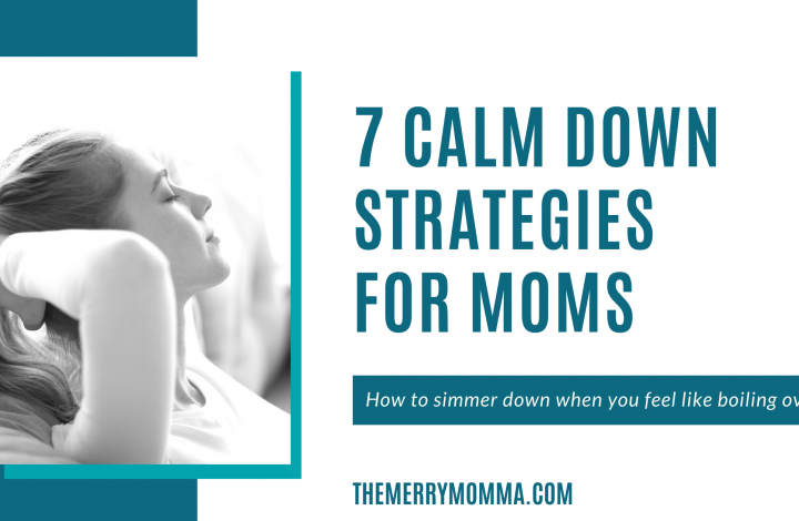 Calm Down Strategies for Moms | The Merry Momma