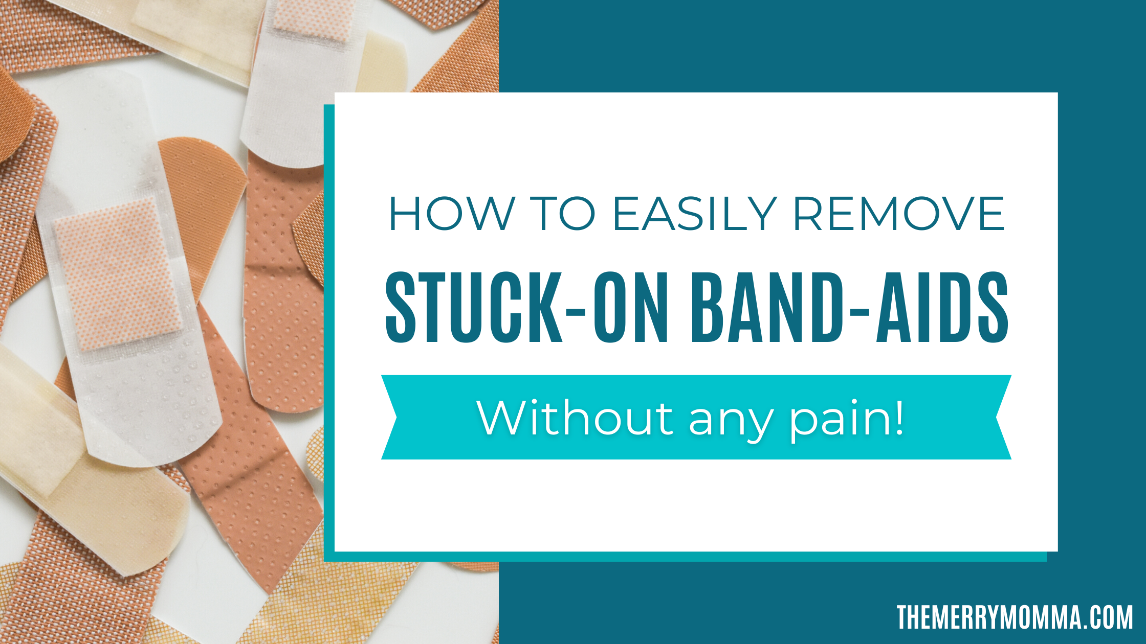 How to Painlessly Remove Stuck-On Band-Aids   The Merry Momma