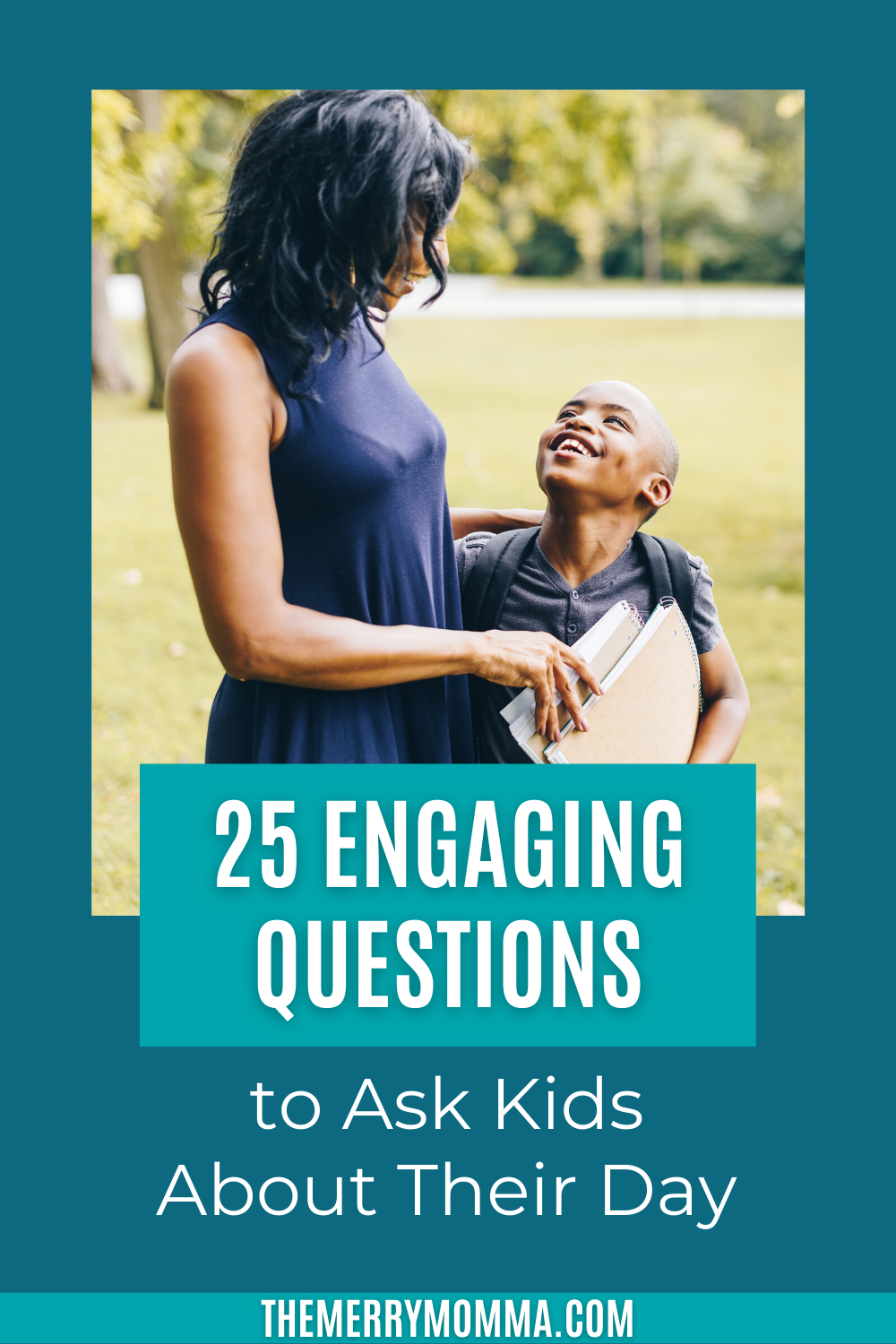 25 Engaging Questions to Ask Your Kids About Their Day