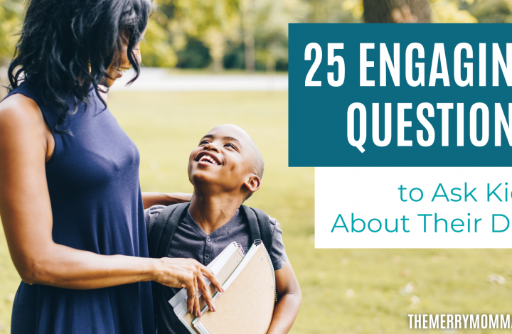 25 Engaging Questions to Ask Kids About Their Day | The Merry Momma