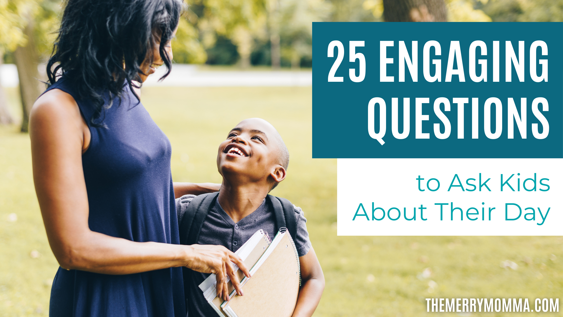 25 Engaging Questions to Ask Kids About Their Day   The Merry Momma