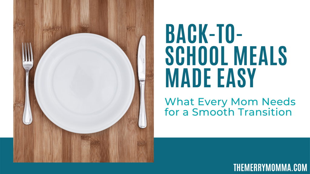 What Every Mom Needs for Back-to-School Dinners