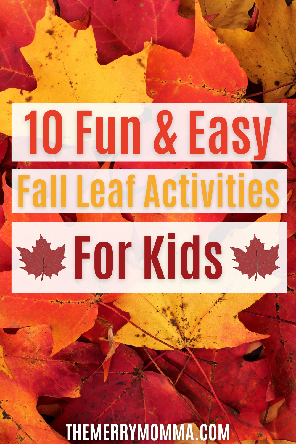 10 Fun & Easy Fall Leaf Activities for Kids PIN