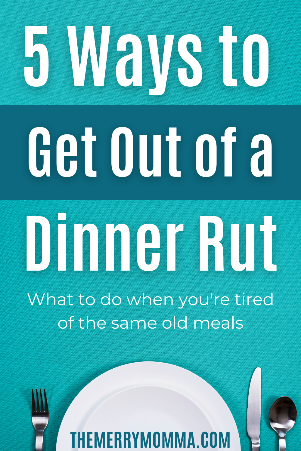 5 Ways to Get Out of a Dinner Rut (Pin image)