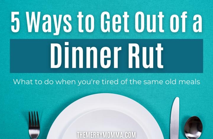 5 Ways to Get Out of a Dinner Rut