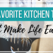 20 Favorite Kitchen Tools That Make Life Easier