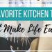 20 Favorite Kitchen Tools That Make Life Easier