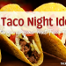 20 Taco Night Ideas | The Merry Momma